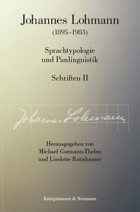 Johannes Lohmann (1895–1983). Sprachtypologie und Panlinguistik Schriften II
