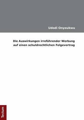 Onyeukwu | Die Auswirkungen irreführender Werbung auf einen schuldrechtlichen Folgevertrag | Buch