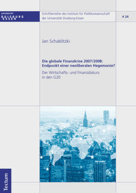 Die globale Finanzkrise 2007/2008: Endpunkt einer neoliberalen Hegemonie?