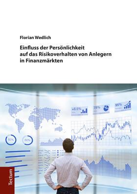 Einfluss der Persönlichkeit auf das Risikoverhalten von Anlegern in Finanzmärkten