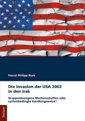 Die Invasion der USA 2003 in den Irak