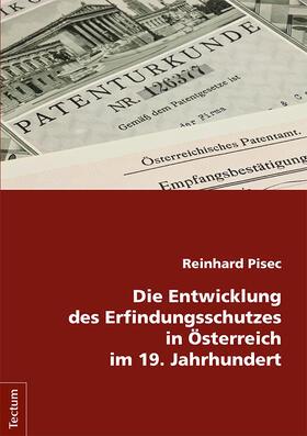 Die Entwicklung des Erfindungsschutzes in Österreich im 19. Jahrhundert