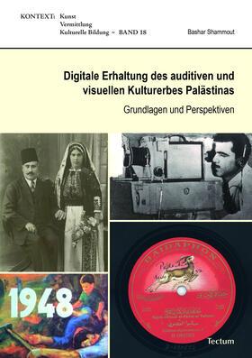 Digitale Erhaltung des auditiven und visuellen Kulturerbes Palästinas