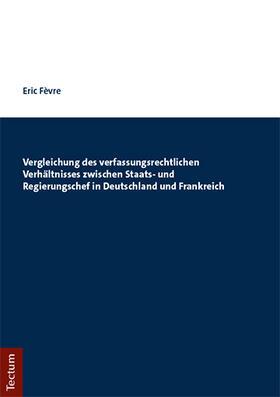 Vergleichung des verfassungsrechtlichen Verhältnisses zwischen Staats- und Regierungschef in Deutschland und Frankreich