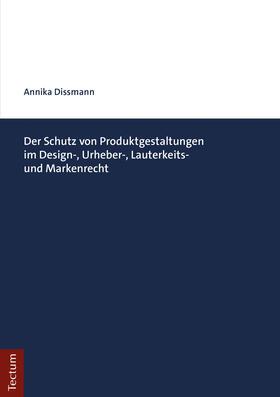 Der Schutz von Produktgestaltungen im Design-, Urheber-, Lauterkeits- und Markenrecht