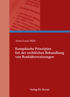 Stille | Europäische Prinzipien bei der rechtlichen Behandlung von Banküberweisungen | Buch