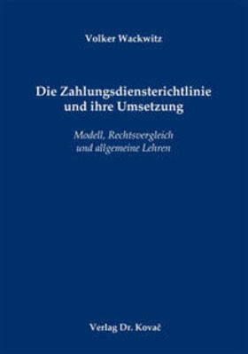 Wackwitz | Die Zahlungsdiensterichtlinie und ihre Umsetzung | Buch