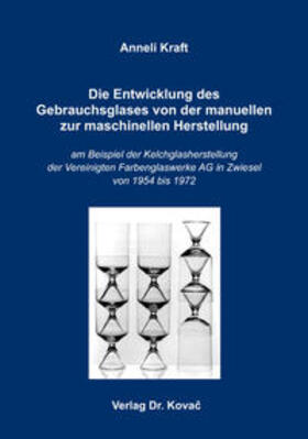 Die Entwicklung des Gebrauchsglases von der manuellen zur maschinellen Herstellung
