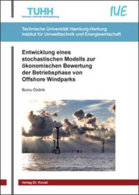 Entwicklung eines stochastischen Modells zur ökonomischen Bewertung der Betriebsphase von Offshore Windparks