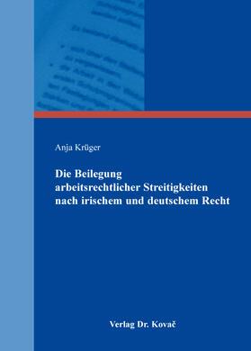 Die Beilegung arbeitsrechtlicher Streitigkeiten nach irischem und deutschem Recht