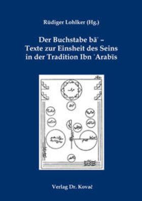 Der Buchstabe ba´ - Texte zur Einsheit des Seins in der Tradition Ibn ʻArabis