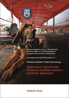 Faszinosum Spürhunde: Gefahren sichtbar machen – Gefahren abwenden