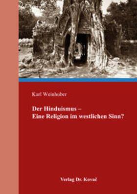 Der Hinduismus – Eine Religion im westlichen Sinn?