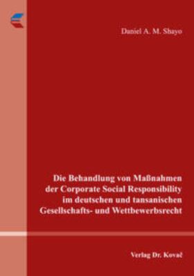 Die Behandlung von Maßnahmen der Corporate Social Responsibility im deutschen und tansanischen Gesellschafts- und Wettbewerbsrecht