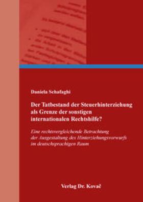 Der Tatbestand der Steuerhinterziehung als Grenze der sonstigen internationalen Rechtshilfe?