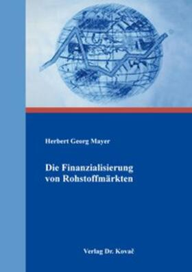 Die Finanzialisierung von Rohstoffmärkten