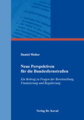 Neue Perspektiven für die Bundesfernstraßen