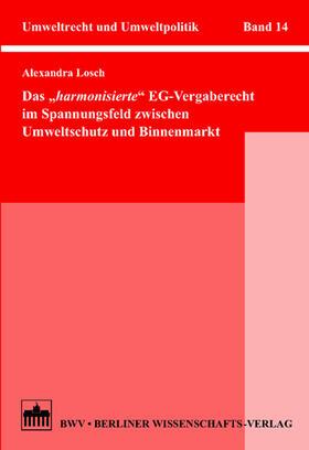 """Das """"harmonisierte"""" EG-Vergaberecht im Spannungsfeld zwischen Umweltschutz und Binnenmarkt"""