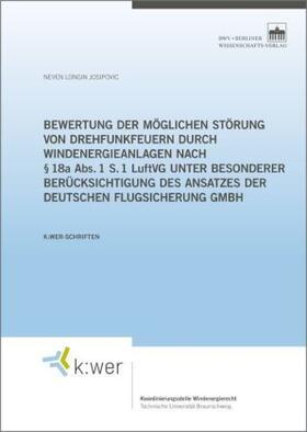 Bewertung der möglichen Störung von Drehfunkfeuern durch Windenergieanlagen nach § 18a Abs. 1 S. 1 LuftVG unter besonderer Berücksichtigung des Ansatzes der Deutschen Flugsicherung GmbH