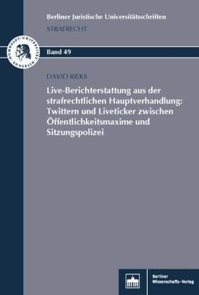 Live-Berichterstattung aus der strafrechtlichen Hauptverhandlung: Twittern und Liveticker zwischen Öffentlichkeitsmaxime und Sitzungspolizei