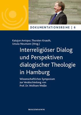 Amirpur/Knauth/Neumann | Interreligiöser Dialog und Perspektiven dialogischer Theologie in Hamburg | Buch