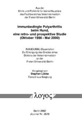 Immunbedingte Polyarthritis beim Hund, eine retro- und prospektive Studie (Oktober 1996 - Mai 2000)
