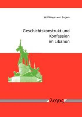Geschichtskonstrukt und Konfession im Libanon