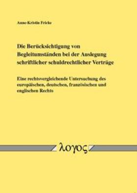 Fricke | Die Berücksichtigung von Begleitumständen bei der Auslegung schriftlicher schuldrechtlicher Verträge | Buch