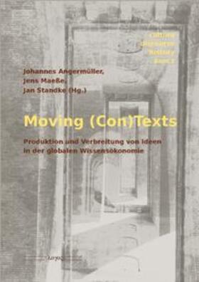 Moving (Con)Texts. Produktion und Verbreitung von Ideen in der globalen Wissensökonomie