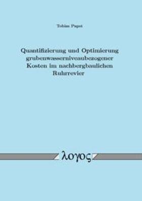 Quantifizierung und Optimierung grubenwasserniveaubezogener Kosten im nachbergbaulichen Ruhrrevier