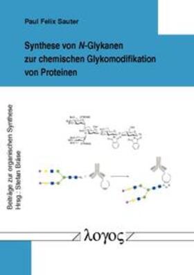 Sauter | Synthese von N-Glykanen zur chemischen Glykomodifikation von Proteinen | Buch