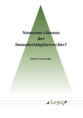 Schroeder | Numerus Clausus der Immaterialgüterrechte? | Buch