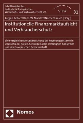Keßler / Micklitz / Reich   Institutionelle Finanzmarktaufsicht und Verbraucherschutz   Buch
