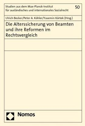 Becker / Köhler / Körtek | Die Alterssicherung von Beamten und ihre Reformen im Rechtsvergleich | Buch