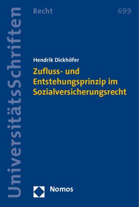 Dickhöfer | Zufluss- und Entstehungsprinzip im Sozialversicherungsrecht | Buch