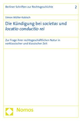Müller Kabisch Die Kündigung Bei Societas Und Locatio Conductio
