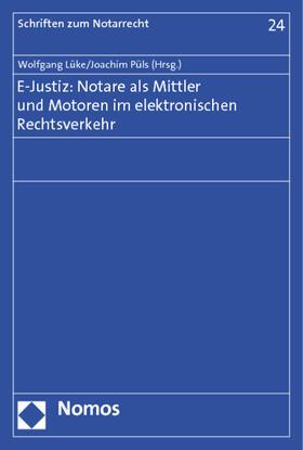 E-Justiz: Notare als Mittler und Motoren im elektronischen Rechtsverkehr