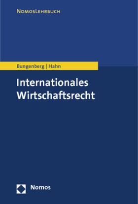 Bungenberg / Hahn | Internationales Wirtschaftsrecht | Buch