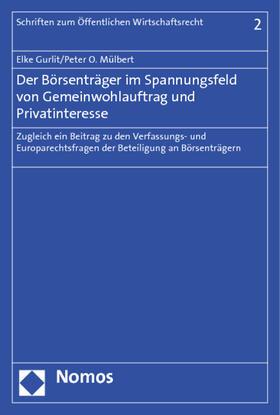 Gurlit / Mülbert   Der Börsenträger im Spannungsfeld von Gemeinwohlauftrag und Privatinteresse   Buch