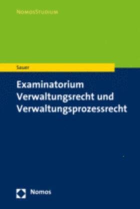 Sauer | Examinatorium Verwaltungsrecht und Verwaltungsprozessrecht | Buch