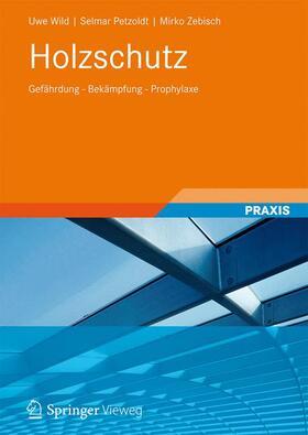 Wild/Petzoldt/Zebisch | Holzschutz | Buch
