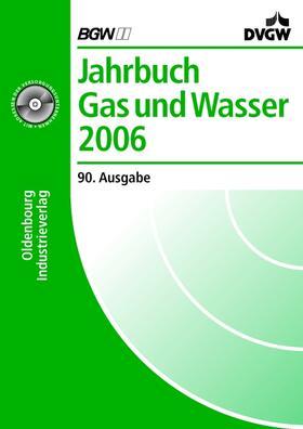 Jahrbuch Gas und Wasser 2004. 90. Ausgabe 2006