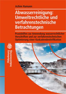 Abwasserreinigung: Umweltrechtliche und verfahrenstechnische Betrachtung
