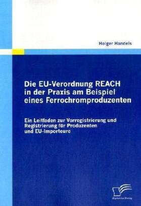 Die EU-Verordnung REACH in der Praxis am Beispiel eines Ferrochromproduzenten