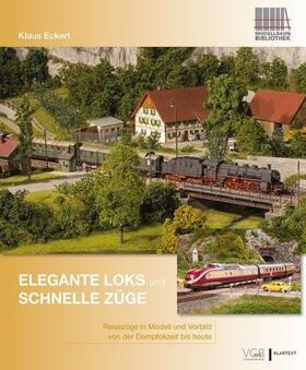 Elegante Loks und schnelle Züge