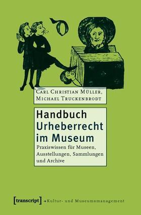 Müller / Truckenbrodt | Handbuch Urheberrecht im Museum | Buch