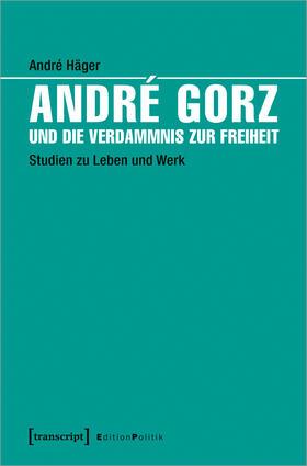 André Gorz und die Verdammnis zur Freiheit