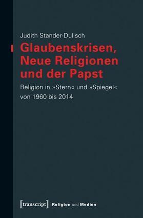 Glaubenskrisen, Neue Religionen und der Papst