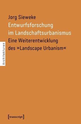 Entwurfsforschung im Landschaftsurbanismus