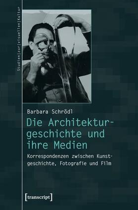 Die Architekturgeschichte und ihre Medien